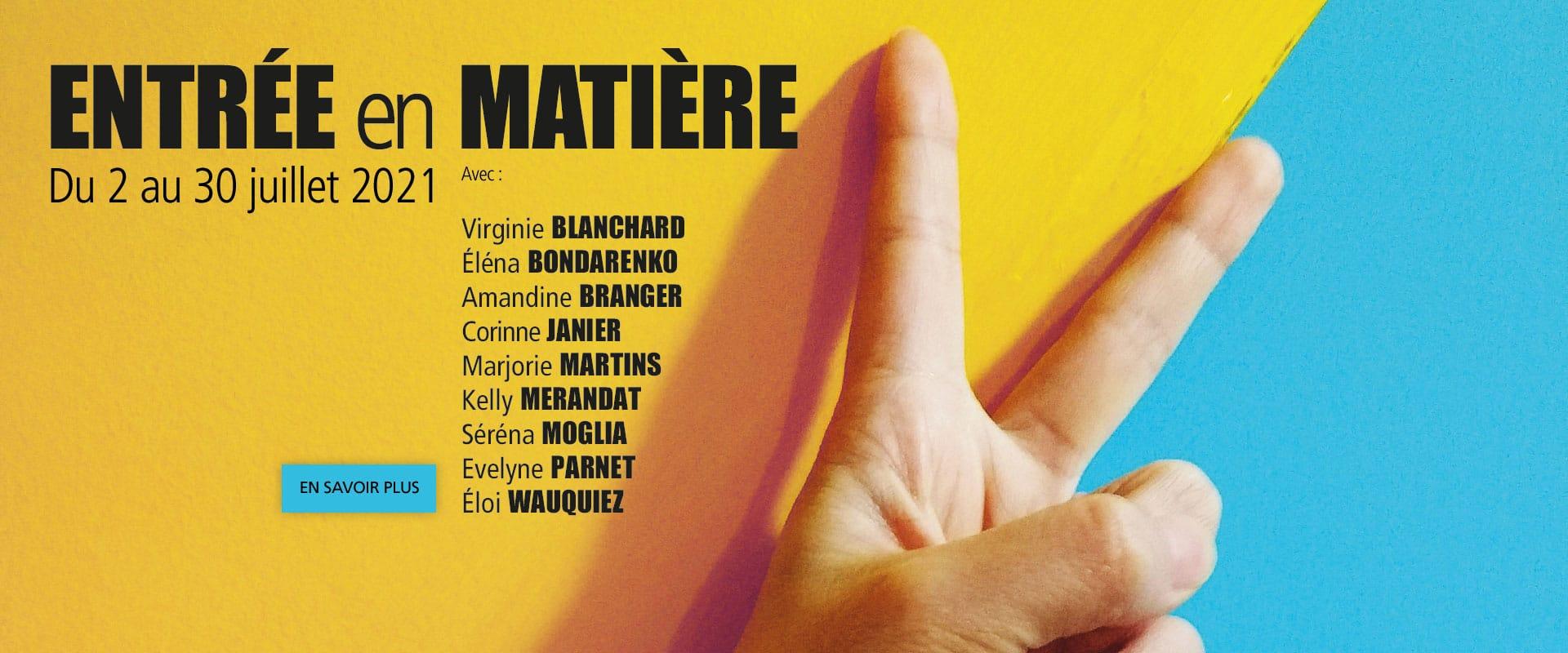 Expo Entrée en Matière - juillet 2021